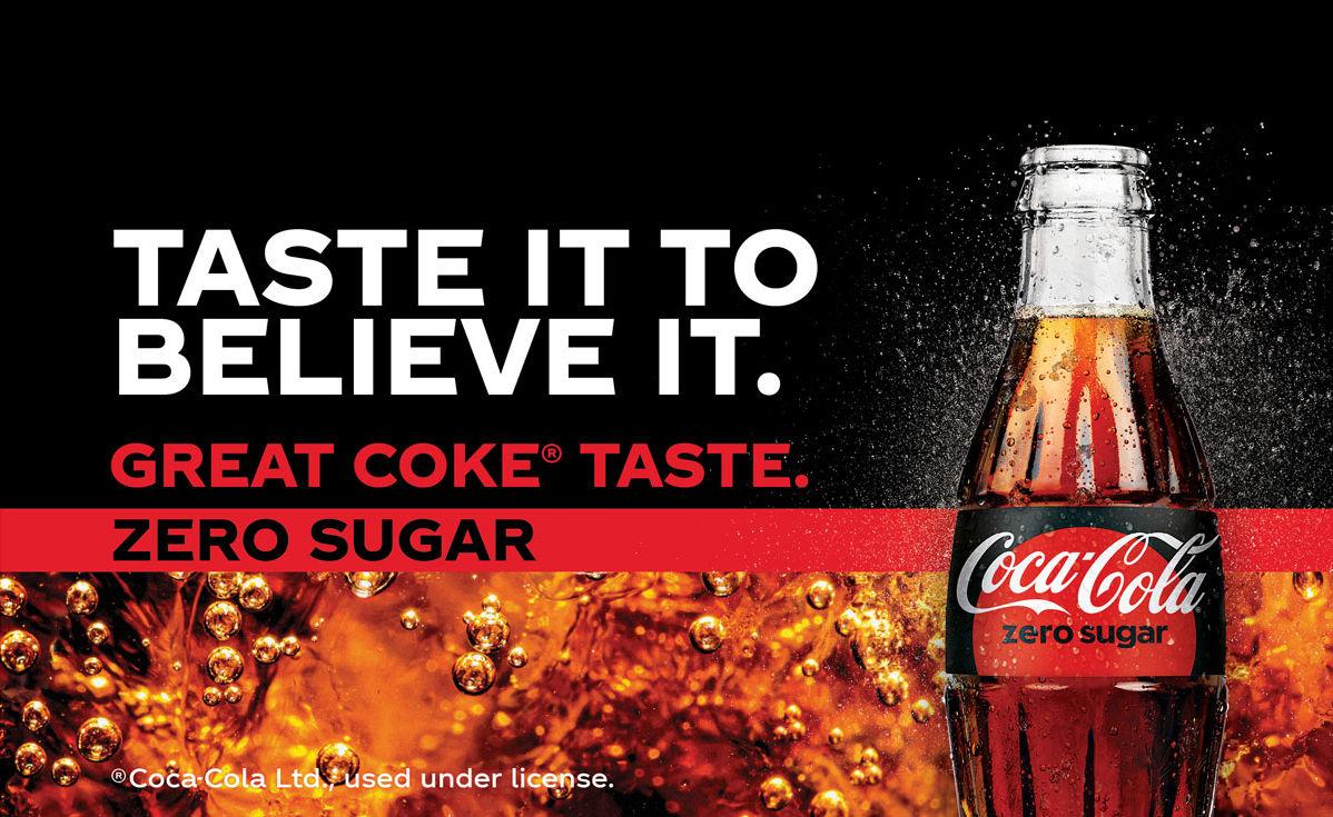Coca-Cola Zero sugar. Taste it to believe it. Great Coke taste. Zero sugar.
